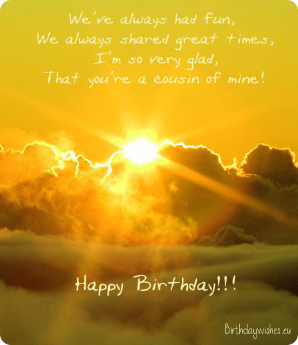 I am so glad that you are cousin of mine.Happy Birthday … - AZBirthdayWishes.com
