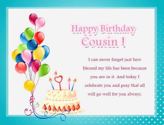 Happy Birthday cousin. I can never forget how blessed my life… - AZBirthdayWishes.com