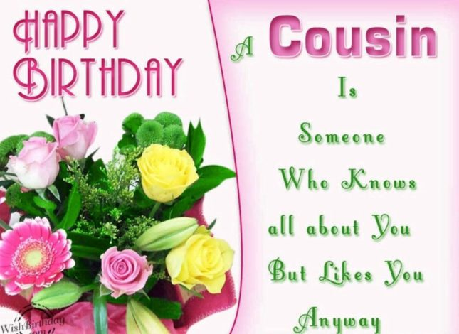 Happy Birthday. A cousin is someone who knows all about you… - AZBirthdayWishes.com