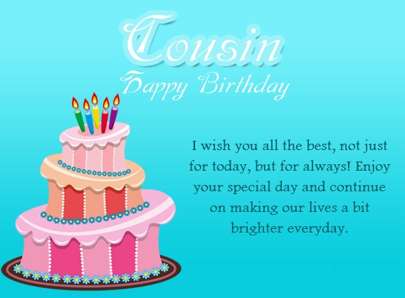 Cousin Happy Birthday. I wish you… - AZBirthdayWishes.com