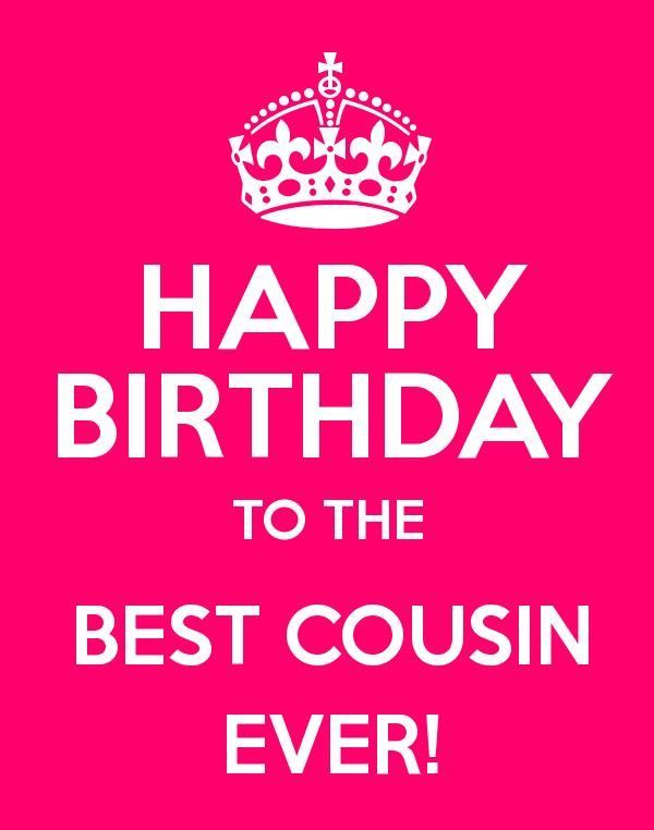 Happy Birthday to the best cousin ever… - AZBirthdayWishes.com