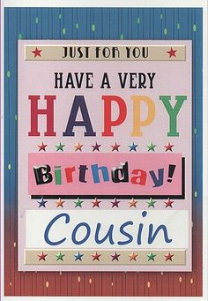Have a very Happy Birthday cousin… - AZBirthdayWishes.com