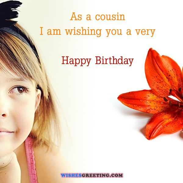 As a cousin I am wishing you a happy birthday… - AZBirthdayWishes.com