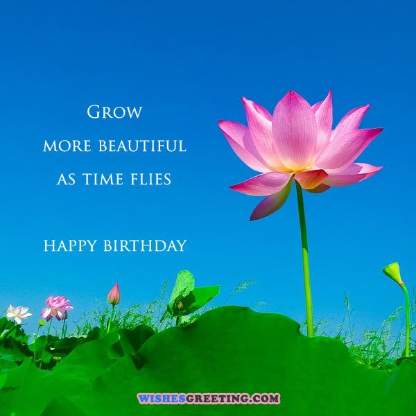 Grow more beautiful as time flies… - AZBirthdayWishes.com