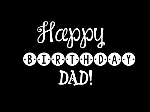 Happy Birthday Dad… - AZBirthdayWishes.com