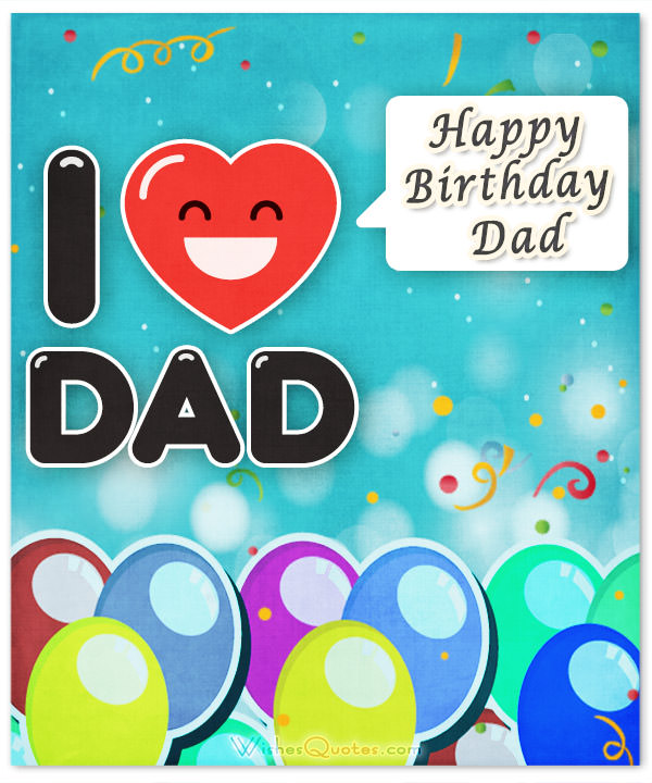 Happy Birthday dad. I love you… - AZBirthdayWishes.com