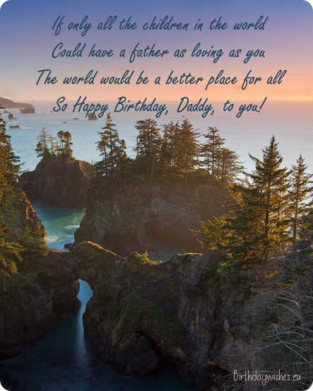 If only all the children in the world could have a loving father like you, … - AZBirthdayWishes.com